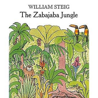 The Zabajaba Jungle (2nd) by William Steig - 9781250057617 Book