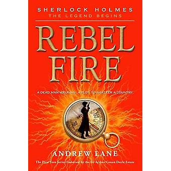 Rebel Fire by Andrew Lane - 9781250010339 Book