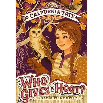 Who Gives a Hoot? - Calpurnia Tate - Girl Vet by Jacqueline Kelly - 97