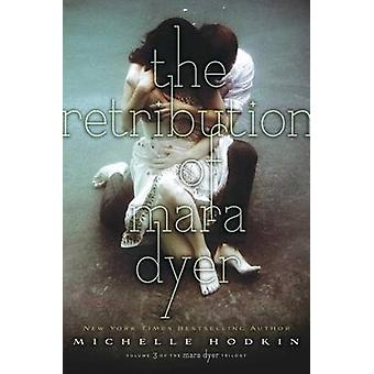 The Retribution of Mara Dyer by Michelle Hodkin - 9781442484245 Book