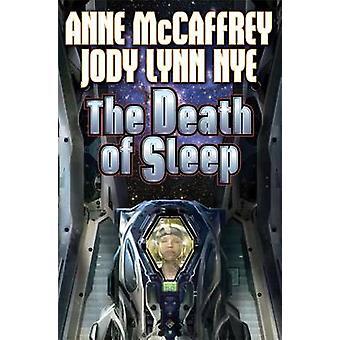 The Death of Sleep by Anne McCaffrey - Jody Lynn Nye - 9781476736679