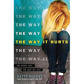 The Way It Hurts by Patty Blount - 9781492632788 Book