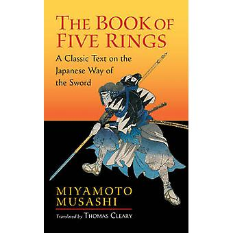 The Book of Five Rings (New edition) by Miyamoto Musashi - Thomas Cle
