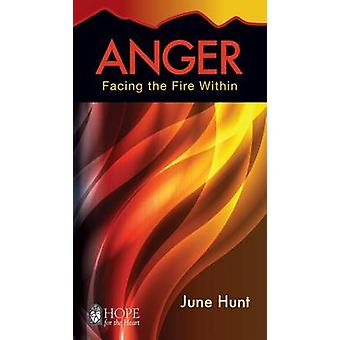 Anger - Facing the Fire Within by June Hunt - 9781596366411 Book