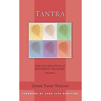 Tantra - the Foundation of Buddhist Thought - Volume 6 by Geshe Tashi T