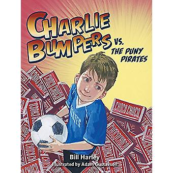 Charlie Bumpers vs. the Puny Pirates by Bill Harley - 9781682630013 B