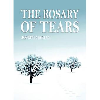 The Rosary of Tears by Marian Joseph - 9781857566932 Book
