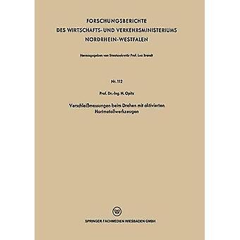 Verschleissmessungen Beim Drehen Mit Aktivierten Hartmetallwerkzeugen by Opitz & H.
