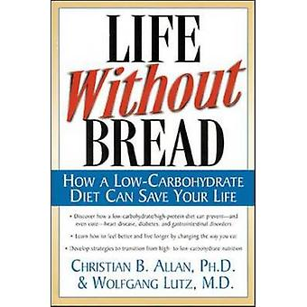 Life without Bread by Christian Michael Allen & Wolfgang Lutz