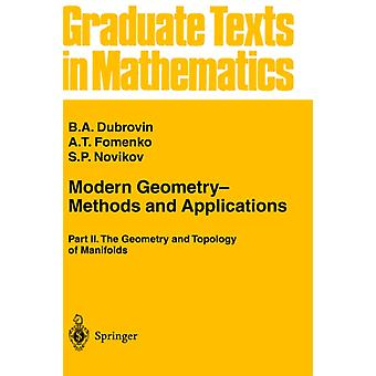 Modern Geometry- Methods and Applications: Part II: The Geometry and Topology of Manifolds: 2 (Graduate Texts in Mathematics) (Hardcover) by Dubrovin B. A. Fomenko A. T. Novikov I. S.