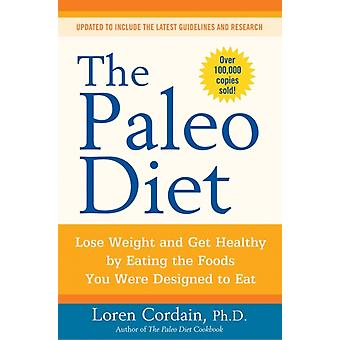 The Paleo Diet: Lose Weight and Get Healthy by Eating the Foods You Were Designed to Eat (Paperback) by Cordain Loren