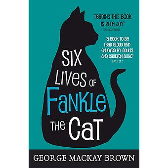 Six Lives of Fankle the Cat (Kelpies) (Paperback) by Brown George Mackay