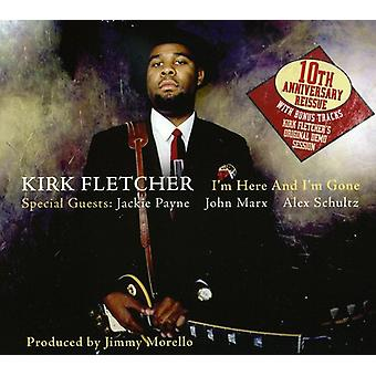 Kirk Fletcher - I'm Here & I'm Gone-Tenth Anniversary [CD] USA import