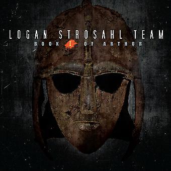 Logan Strosahl Team - bog I Arthur [CD] USA import