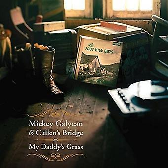 Mickey Galyean & Cullen's Bridge - My Daddys græs [CD] USA import