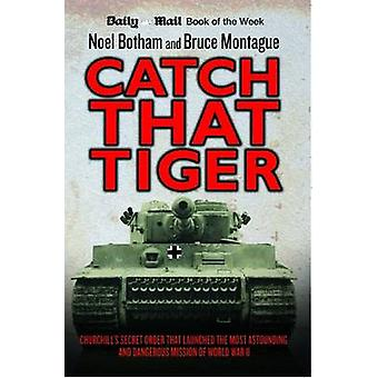 Catch That Tiger by Noel Botham & Bruce Montague