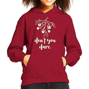 Christmas Mistletoe Dont You Dare Kid's Hooded Sweatshirt