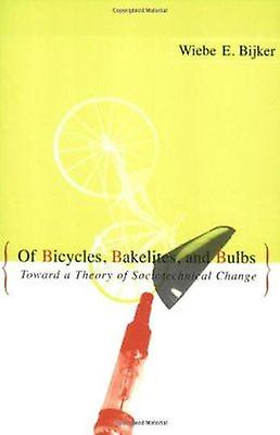 Of Bicycles - Bakelites - and Bulbs - Toward a Theory of Sociotechnica