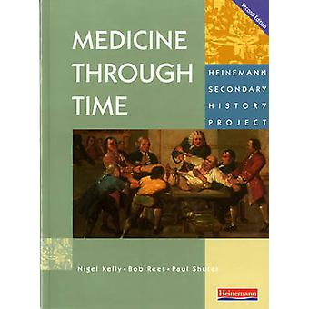 Medicine Through Time Core Student Book by Nigel Kelly - Bob Rees - P
