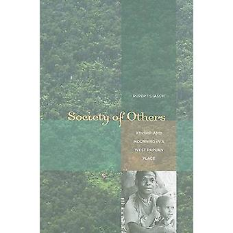 Society of Others - Kinship and Mourning in a West Papuan Place by Rup