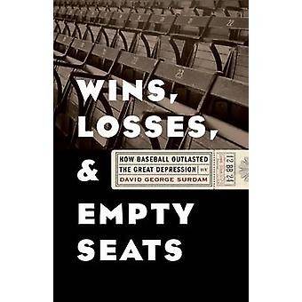 Wins - Losses - and Empty Seats - How Baseball Outlasted the Great Dep