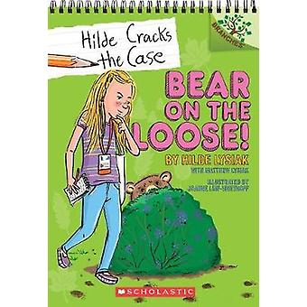 Bear on the Loose! - A Branches Book (Hilde Cracks the Case #2) by Hil