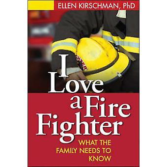I Love A Firefighter by Ellen Kirschman - 9781593850630 Book