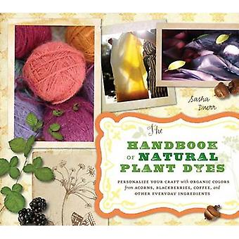 The Handbook of Natural Plant Dyes - Personalize Your Craft with Organ