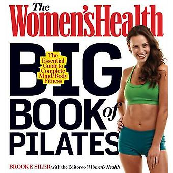 The Women's Health Big Book of Pilates by Brooke Siler - 978162336092