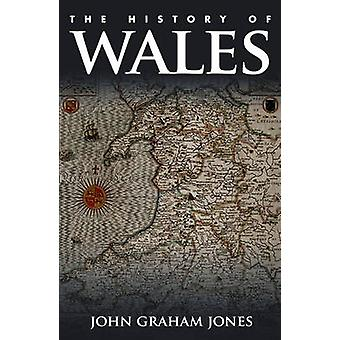 The History of Wales (3rd edition) by John Graham Jones - 97817831616