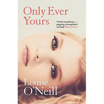 Only Ever Yours by Louise O'Neill - 9781784294007 Book