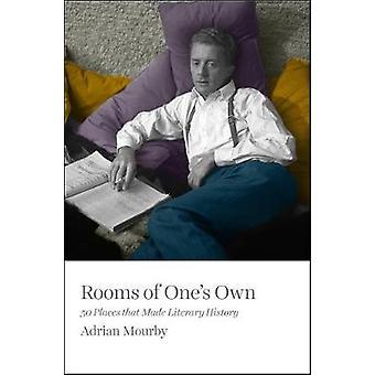 Chambres de ses propres - 50 Places qui a marqué l'histoire littéraire par Adrian Mo