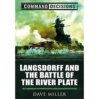 Command Decisions - Langsdorff and the Battle of the River Plate by Da