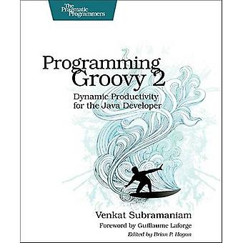 Programming Groovy 2 - Dynamic Productivity for the Java Developer (2n