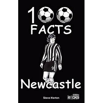 Newcastle United - 100 Facts by Steve Horton - 9781908724168 Book