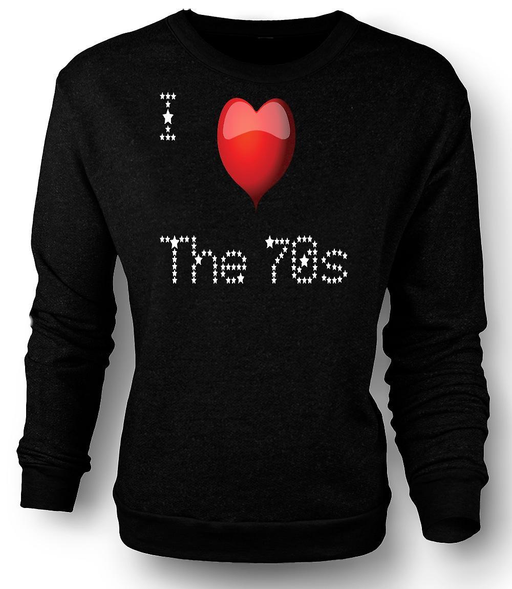 Mens Sweatshirt que j'aime les années 70 - rétro cool