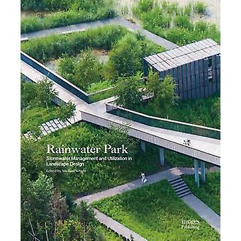 Rainwater Park - Stormwater Management and Utilization in Urban Park L