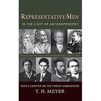 Representative Men - In the Light of Anthroposophy by T. H. Meyer - Ca