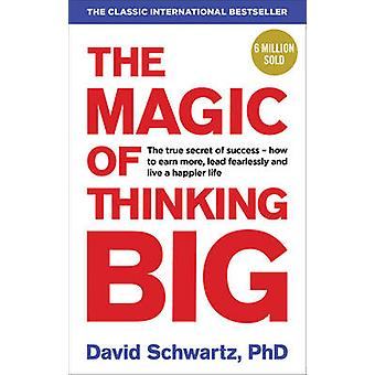 The Magic of Thinking Big by David J. Schwartz - 9781785040474 Book