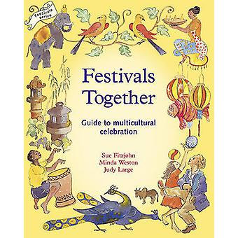 Festivals Together - A Guide to Multi-Cultural Celebration by Sue Fitz