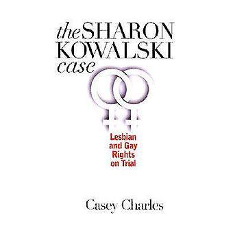 The Sharon Kowalski Case - Lesbian and Gay Rights on Trial by Casey Ch