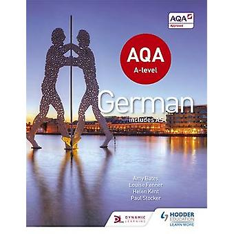 AQA A-Level German (Includes AS) by Helen Kent - Paul Stocker - Amy B