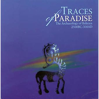 Traces of Paradise - The Archaeology of Bahrain - 2500bc-300ad by Harr