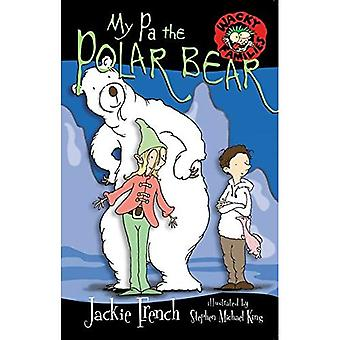 Mijn Pa The Polar Bear (Wacky gezinnen boek 8)