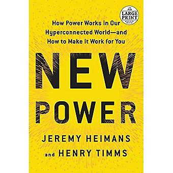 New Power: How Power Works in�Our Hyperconnected World--And�How to Make It Work for You