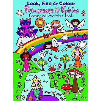 Princesses and Fairies: Colourful Activity Book (Look Find and Colour)