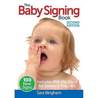 Le bébé signe livre: Comprend 450 ASL signes pour bébés et tout-petits