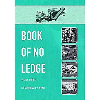 Book of No Ledge: Visual Poems (Visual Poetry Series Pleiades Press)