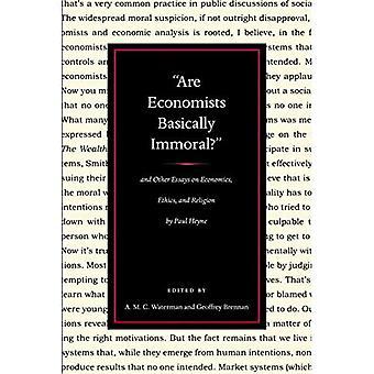 Sont des économistes fondamentalement Immoral?: et autres essais sur l'économie, éthique et Religion