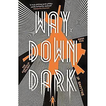 Way Down Dark: Australia Book 1 - The Australia Trilogy